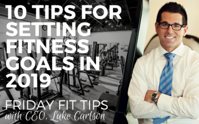 10 Tips for Setting Fitness Goals in 2019
