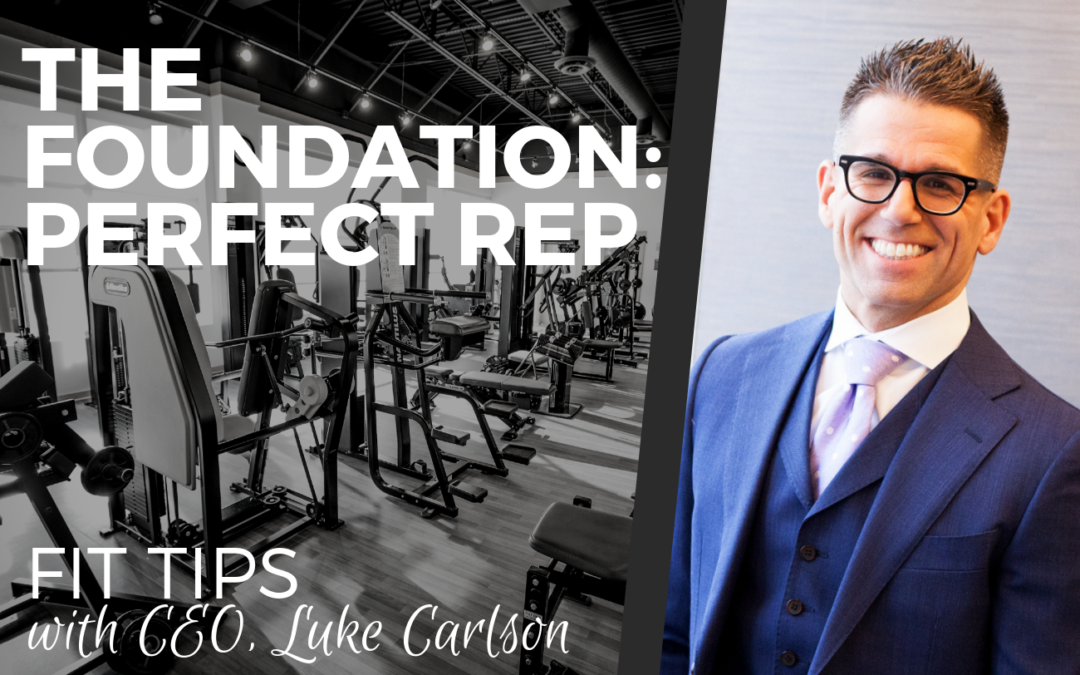THE FOUNDATION: PERFECT REP