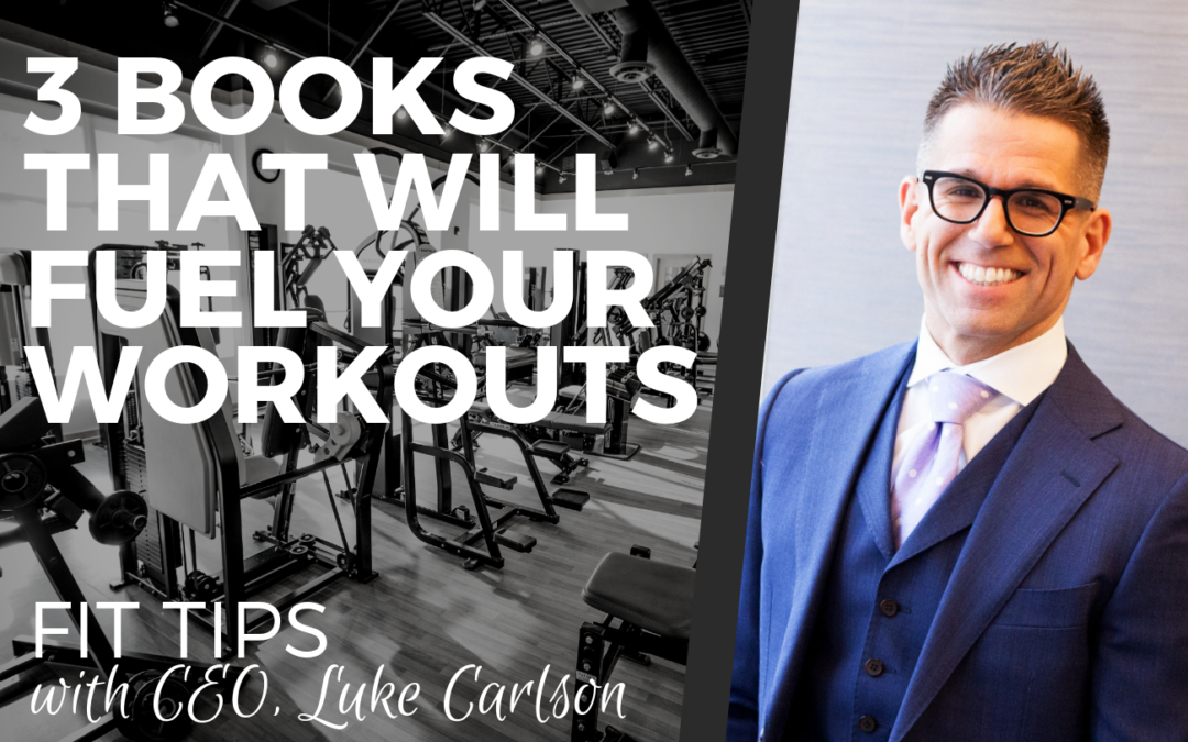 3 BOOKS THAT WILL FUEL YOUR WORKOUTS
