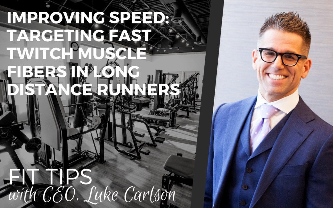 Improving Speed: Targeting Fast Twitch Muscle Fibers in Long Distance Runners