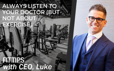 Always Listen to Your Doctor (But Not About Exercise)