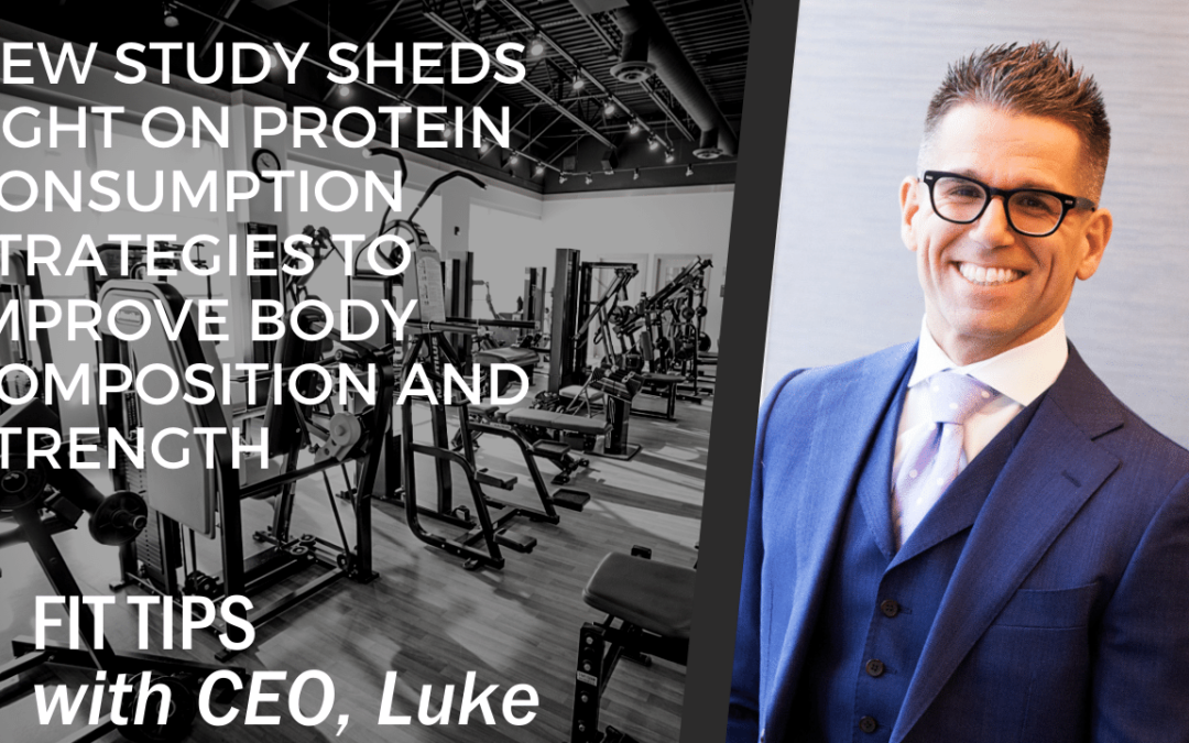 New Study Sheds Light on Protein Consumption Strategies to Improve Body Composition and Strength