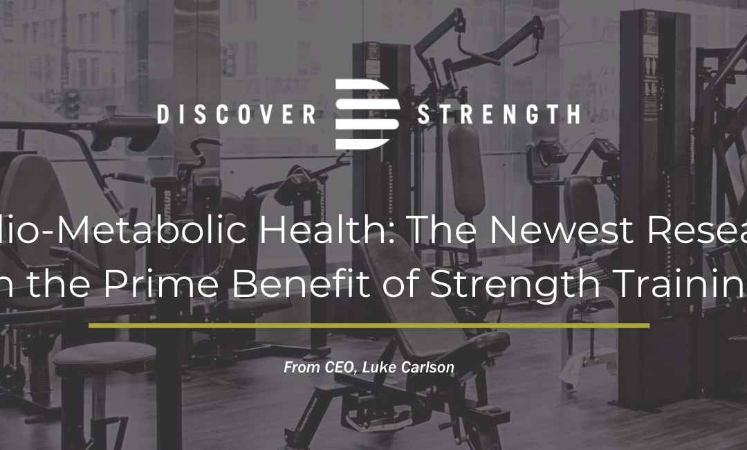 Cardio-Metabolic Health: The Newest Research on the Prime Benefit of Strength Training