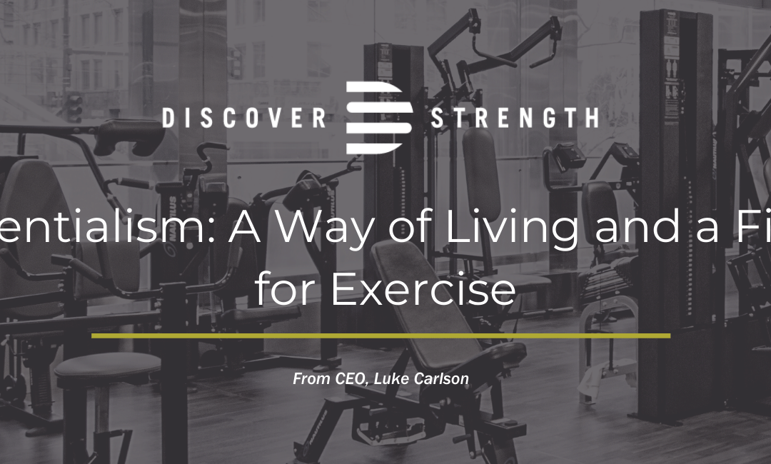 Essentialism: A Way of Living and a Filter for Exercise