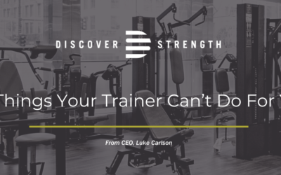 Six Things Your Trainer Can't Do For You