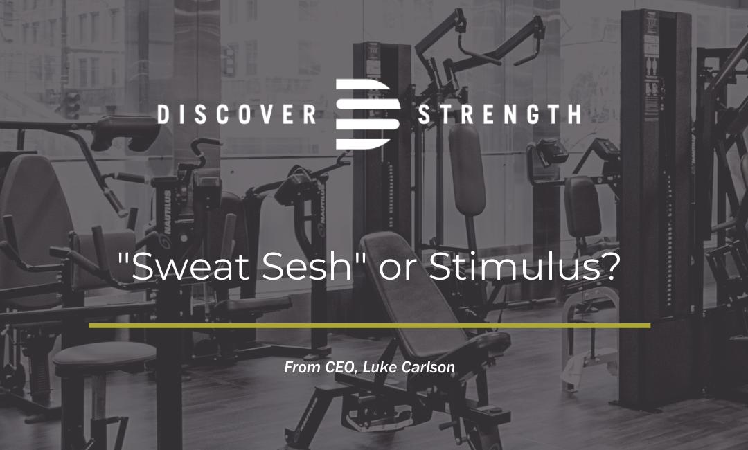"""""""Sweat Sesh"""" or Stimulus?"""