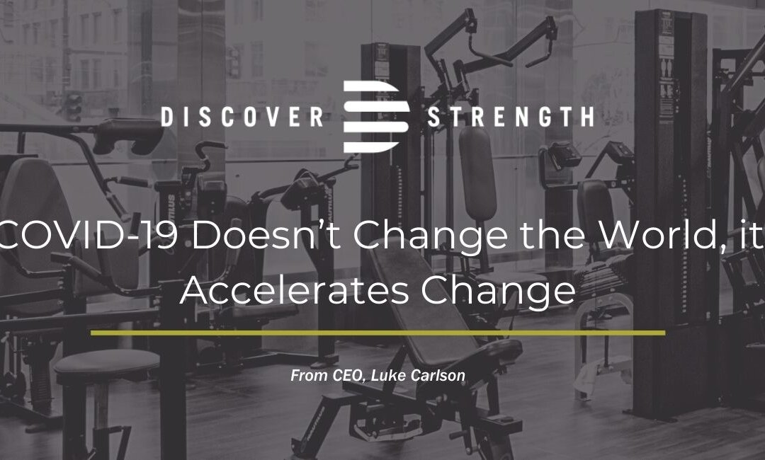COVID-19 Doesn't Change the World, it Accelerates Change