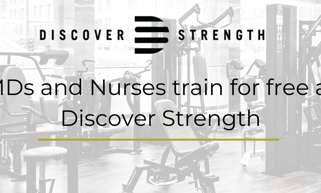 MDs and Nurses train for free at Discover Strength