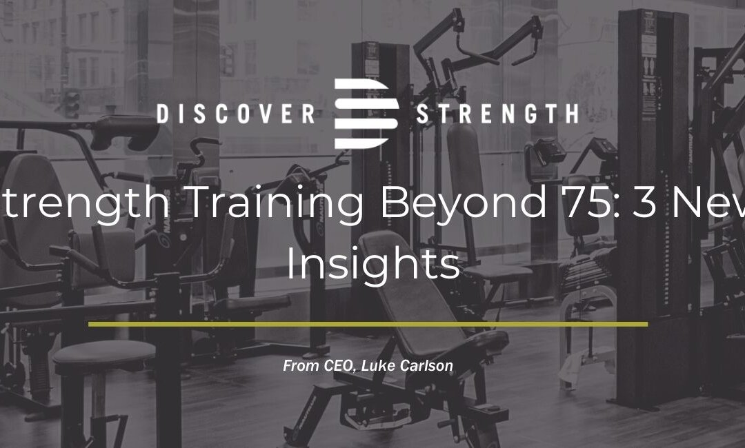 Strength Training Beyond 75: 3 New Insights