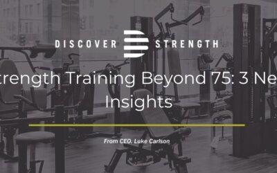 Strength Training Beyond 75: 3 New Insights