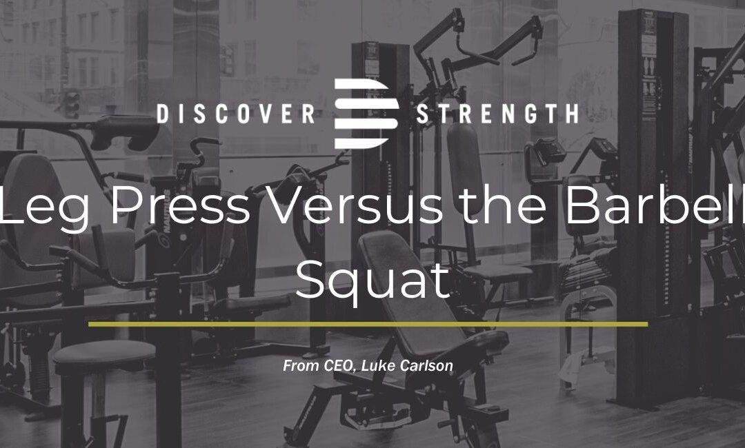 Leg Press Versus the Barbell Squat
