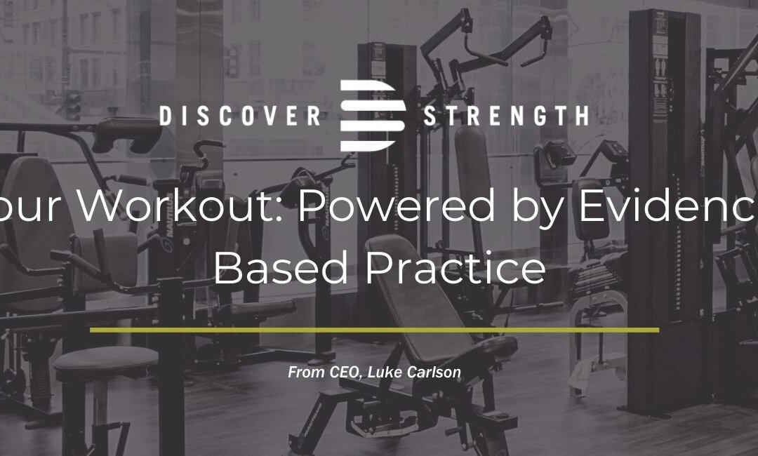 Your Workout: Powered by Evidence-Based Practice