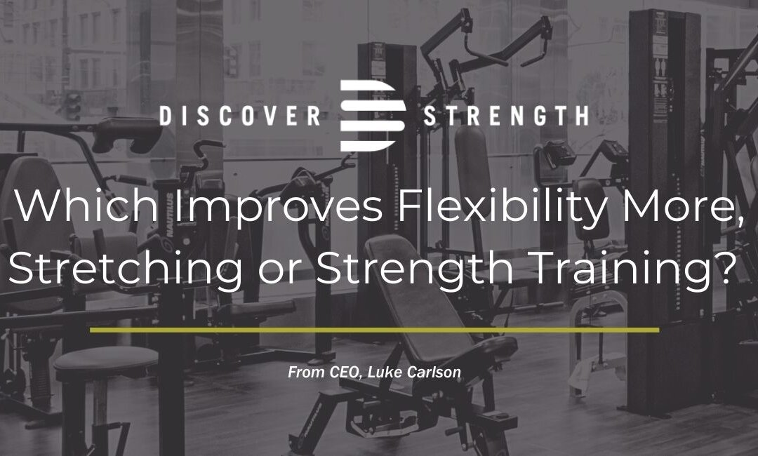 Which Improves Flexibility More, Stretching or Strength Training?