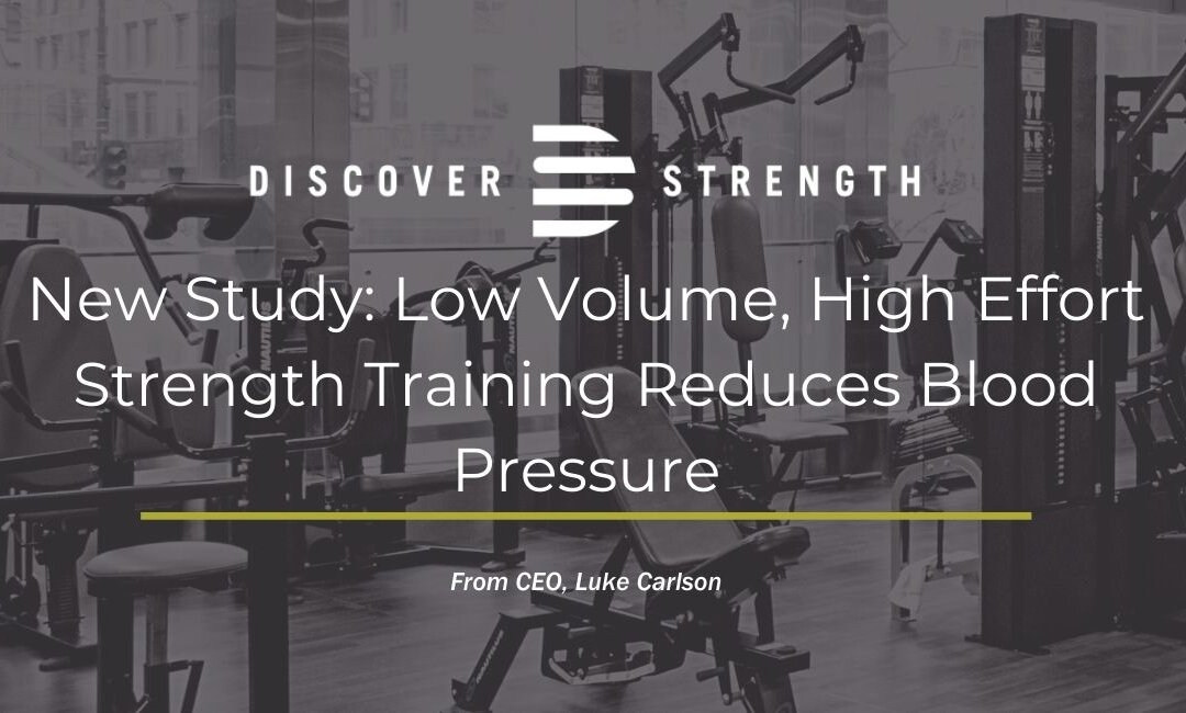 New Study: Low Volume, High Effort Strength Training Reduces Blood Pressure