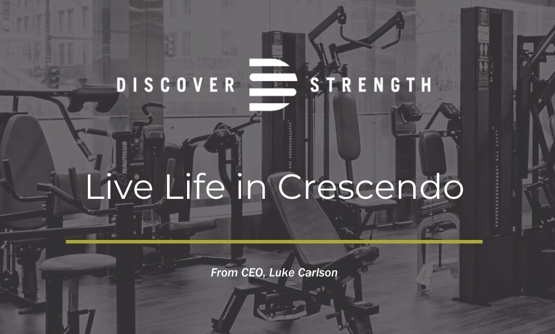 Live Life in Crescendo